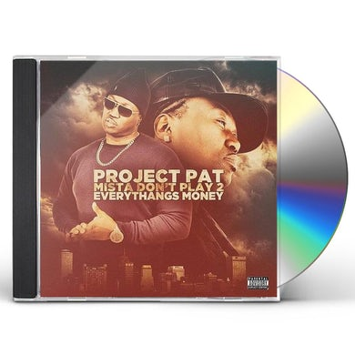 Project Pat MISTA DON'T PLAY 2: EVERYTHANGS MONEY CD