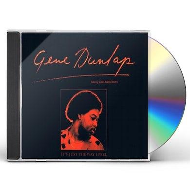 Gene Dunlap IT JUST THE WAY I FEEL CD