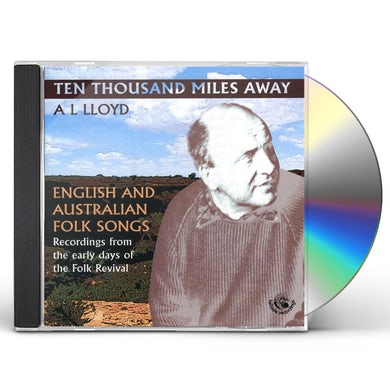 A.L. Lloyd TEN THOUSAND MILES AWAY CD