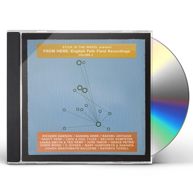 Stick In The Wheel Presents FROM HERE: ENGLISH FOLK FIELD RECORDINGS VOL. 2 CD