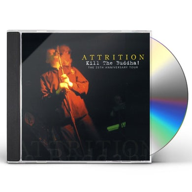 Attrition KILL THE BUDDHA: 25TH ANNIVERSARY TOUR CD