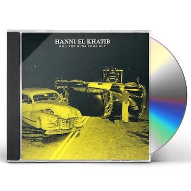 Hanni El Khatib WILL THE GUNS COME OUT CD
