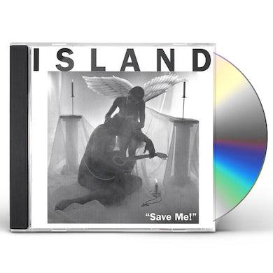 ISLAND SAVE ME CD