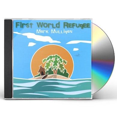 Mark Mulligan FIRST WORLD REFUGEE CD