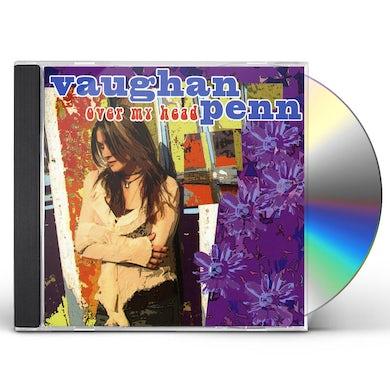 Vaughan Penn OVER MY HEAD CD