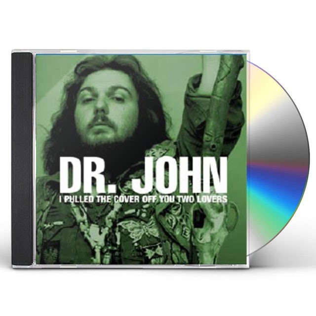 Dr. John I PULLED THE COVER OFF YOU TWO LOVERS CD