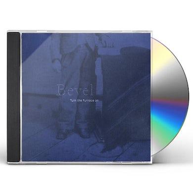 Bevel TURN THE FURNACE ON CD