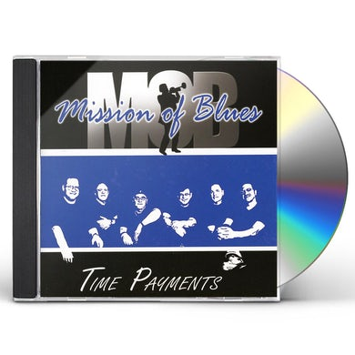 Mission Of Blues TIME PAYMENTS CD