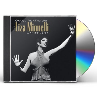 Liza Minnelli CABARET & ALL THAT JAZZ: ANTHOLOGY CD