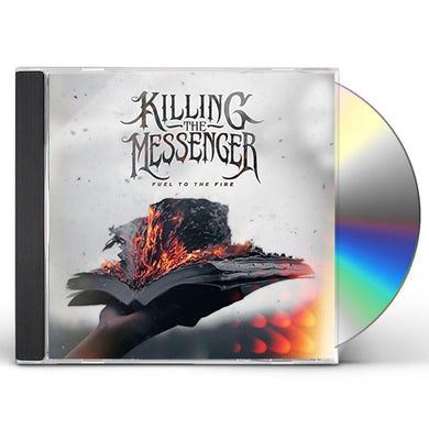 Killing The Messenger FUEL TO THE FIRE CD