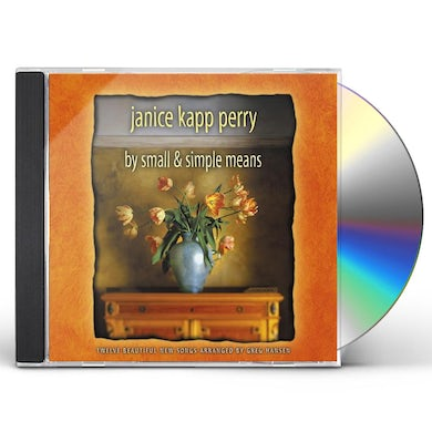 Janice Kapp Perry BY SMALL & SIMPLE MEANS CD