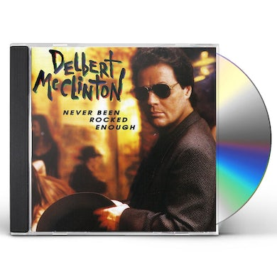 Delbert Mcclinton NEVER BEEN ROCKED ENOUGH CD