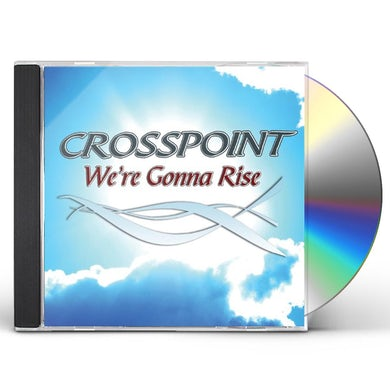 Crosspoint WERE GONNA RISE CD