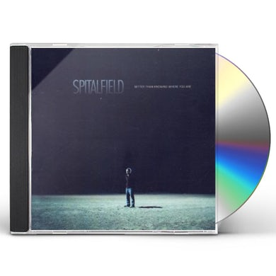 Spitalfield BETTER THAN KNOWING WHERE YOU ARE CD