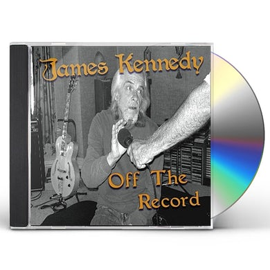 James Kennedy OFF THE RECORD CD