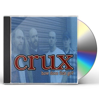 CRUX HOW DOES THIS GO? CD