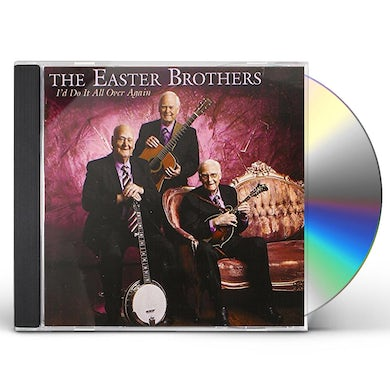 Easter Brothers I'D DO IT ALL OVER AGAIN CD