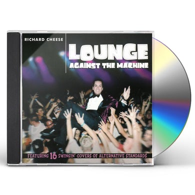 Richard Cheese LOUNGE AGAINST THE MACHINE CD