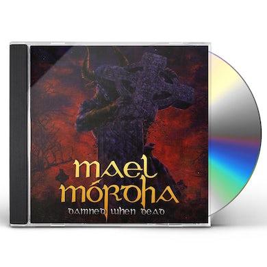 Mael Mordha DAMNED WHEN DEAD CD