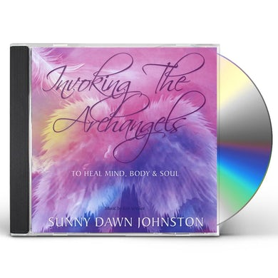 Sunny Dawn Johnston INVOKING THE ARCHANGELS-TO HEAL MIND BODY & SOUL CD