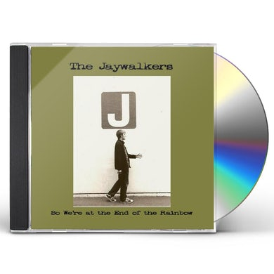 The Jaywalkers SO WE'RE AT THE END OF THE RAINBOW CD