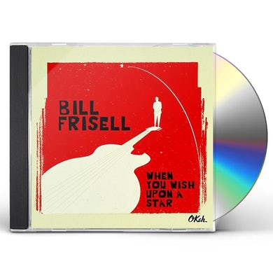Bill Frisell WHEN YOU WISH UPON A STAR CD