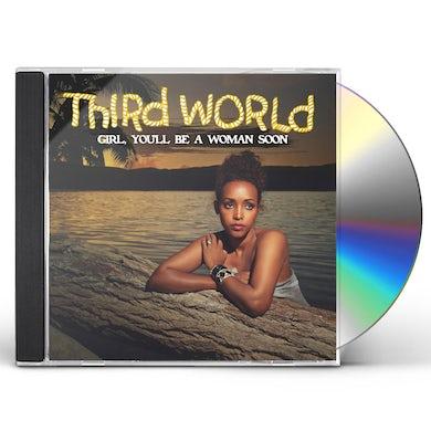 Third World GIRL YOU'LL BE A WOMAN SOON CD