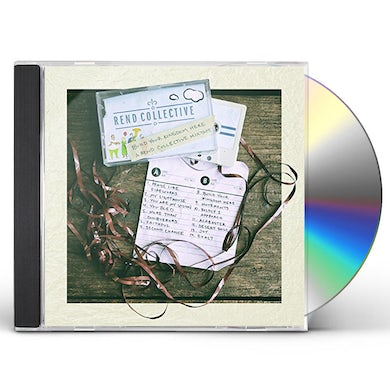BUILD YOUR KINGDOM HERE: REND COLLECTIVE MIX TAPE CD