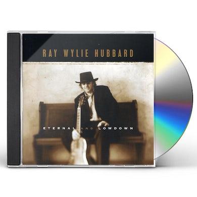 Ray Wylie Hubbard ETERNAL & LOWDOWN CD