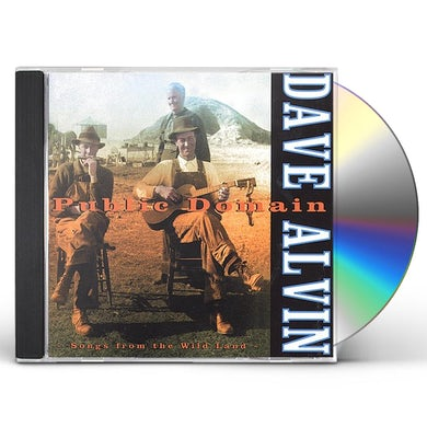 Dave Alvin PUBLIC DOMAIN: SONGS FROM THE WILD LAND CD