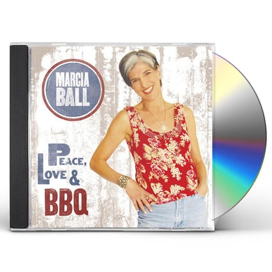 Marcia Ball PEACE LOVE & BBQ CD