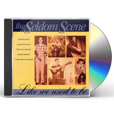 Seldom Scene LIKE WE USED TO BE CD