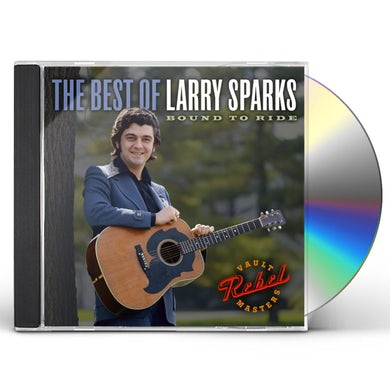BEST OF LARRY SPARKS: BOUND TO RIDE CD