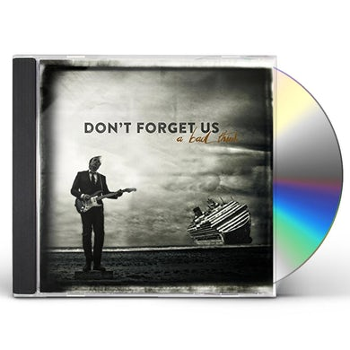 BAD THINK DON'T FORGET US CD