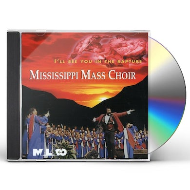 Mississippi Mass Choir I'LL SEE YOU IN THE RAPTURE CD