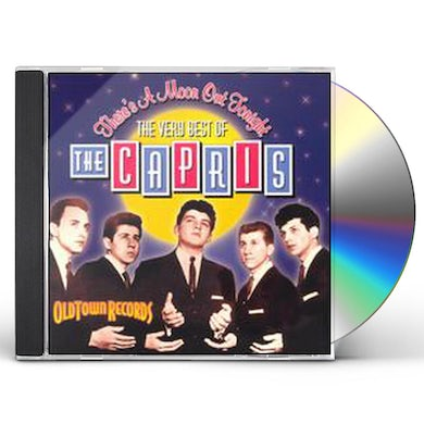 Capris THERE'S A MOON OUT TONIGHT: VERY BEST OF CD