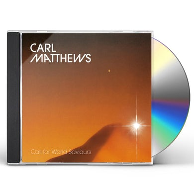 Carl Matthews CALL FOR WORLD SAVIOURS CD