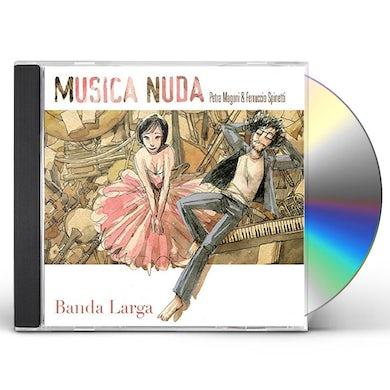 Musica Nuda BANDA LARGA CD