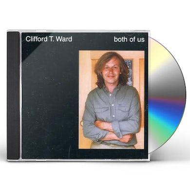 Clifford T Ward BOTH OF US CD