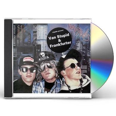 Stupids VAN STUPID / FRANKFURTER CD