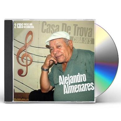 Alejandro Almenares CASA DE TROVA: CUBA 50S CD