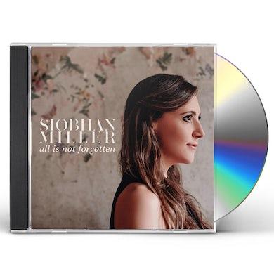 Siobhan Miller ALL IS NOT FORGOTTEN CD