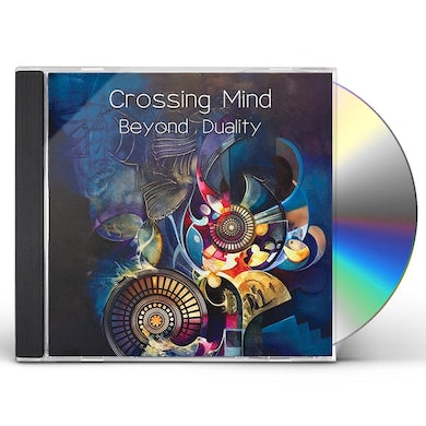 Crossing Mind BEYOND DUALITY CD