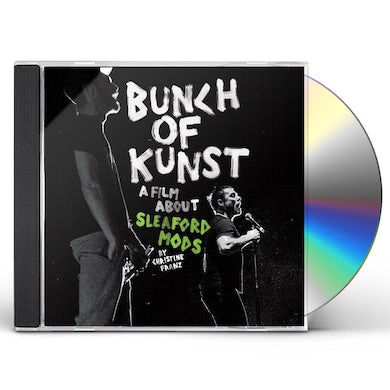 Sleaford Mods BUNCH OF KUNST DOCUMENTARY CD