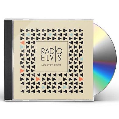 Radio Elvis JUSTE AVANT LA RUEE CD
