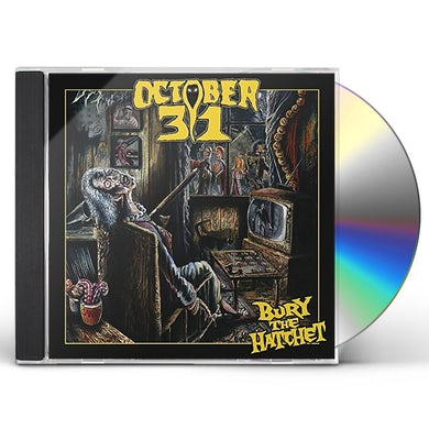 OCTOBER 31 BURY THE HATCHET CD