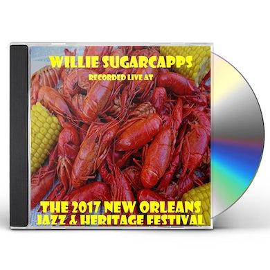 Willie Sugarcapps LIVE AT JAZZFEST 2017 CD
