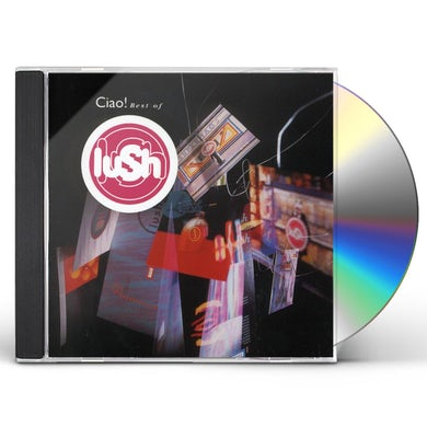 Lush CIAO: BEST OF CD