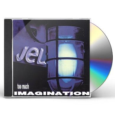 Jel TOO MUCH IMAGINATION CD