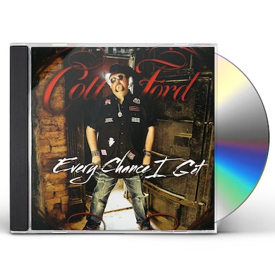 Colt Ford EVERY CHANCE I GET CD